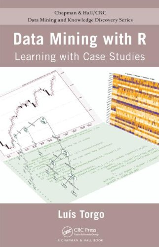 Data Mining with R: Learning with Case Studies 9781439810187