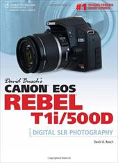 David Busch's Canon EOS Rebel T1i/500D Guide to Digital SLR Phototography 6569492