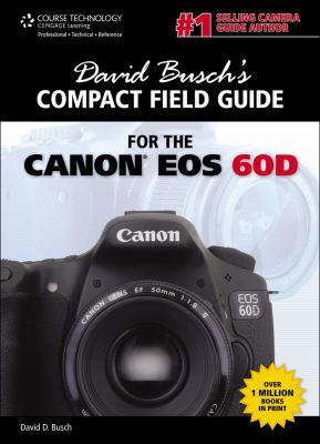 David Busch's Compact Field Guide for the Canon EOS 60D 9781435459960