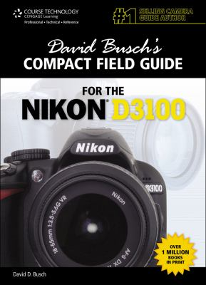 David Busch's Compact Field Guide for the Nikon D3100 9781435459946