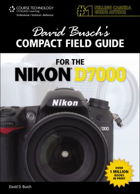 David Busch's Compact Field Guide for the Nikon D7000 9781435459984