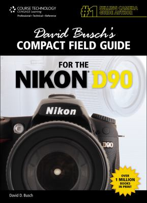 David Busch's Compact Field Guide for the Nikon D90 9781435458598