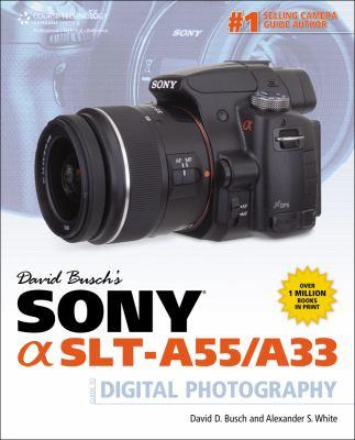 David Busch's Sony Alpha Slt-A55/A33 Guide to Digital Photography 9781435459441