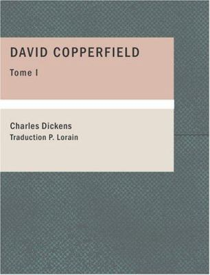 David Copperfield, Tome I 9781434633552
