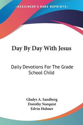 Day by Day with Jesus: Daily Devotions for the Grade School Child