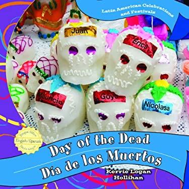 Day of the Dead/Dia de Los Muertos 9781435893634