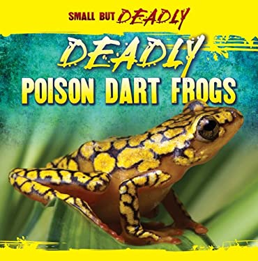 Deadly Poison Dart Frogs 9781433957444