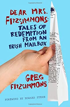 Dear Mrs. Fitzsimmons: Tales of Redemption from an Irish Mailbox 9781439182697