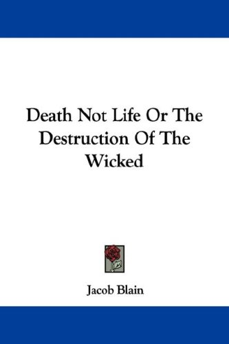 Death Not Life or the Destruction of the Wicked