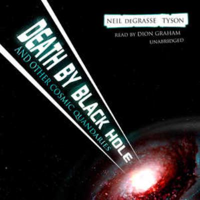 Death by Black Hole: And Other Cosmic Quandries 9781433200229