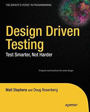 Design Driven Testing: Test Smarter, Not Harder 9781430229438