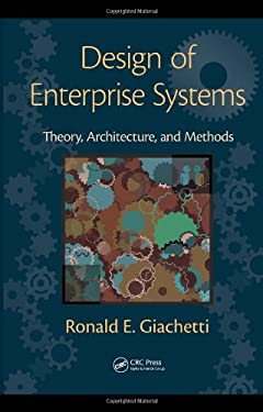 Design of Enterprise Systems: Theory, Architecture, and Methods 9781439818237