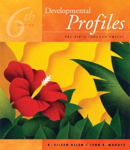 Developmental Profiles: Pre-Birth Through Twelve 9781435412941