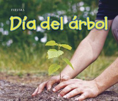 Dia de Arbol = Arbor Day 9781432953942