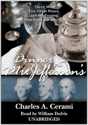 Dinner at Mr. Jefferson's: Three Men, Five Great Wines, and the Evening That Changed America 9781433233968