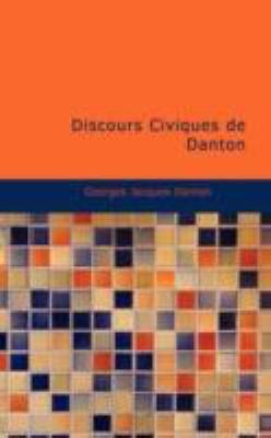 Discours Civiques de Danton 9781437516289