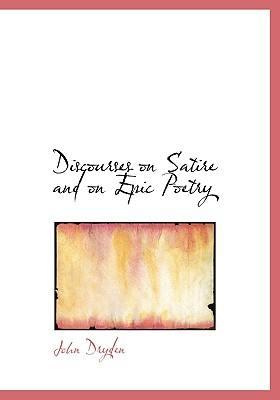Discourses on Satire and on Epic Poetry 9781434669414