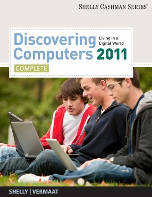 Discovering Computers 2011-Complete: Living in a Digital World 9781439079263