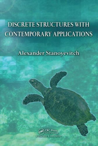 Discrete Structures with Contemporary Applications 9781439817681
