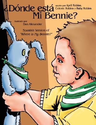 Dnde Est Mi Bennie?: Spanish Version of