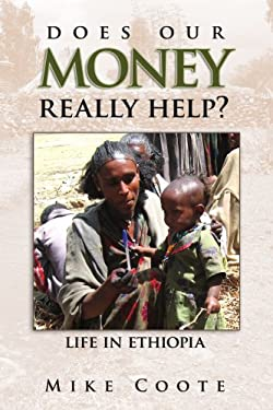 Does Our Money Really Help?: Life in Ethiopia 9781434337726