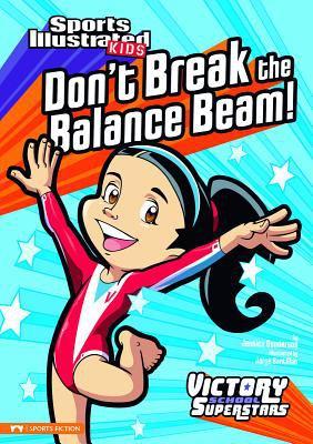 Don't Break the Balance Beam! 9781434220578