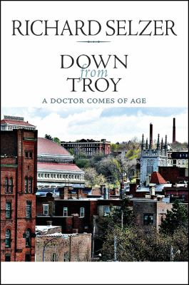 Down from Troy: A Doctor Comes of Age 9781438434445
