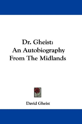 Dr. Gheist: An Autobiography from the Midlands