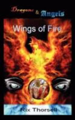 Dragons and Angels: Wings of Fire 9781434325792