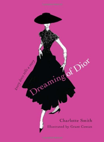 Dreaming of Dior: Every Dress Tells a Story 9781439187555