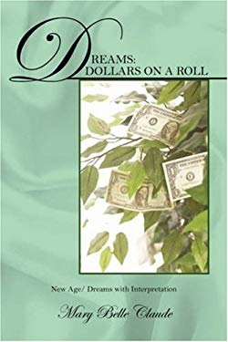 Dreams: Dollars on a Roll - New Age/ Dreams with Interpretation 9781432709624