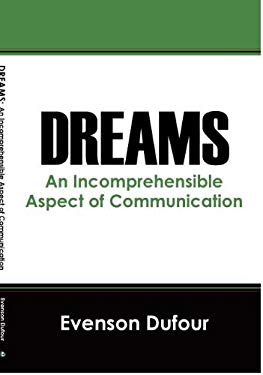 Dreams: An Incomprehensible Aspect of Communication 9781432761639