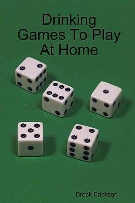 Drinking Games to Play at Home 9781435705760