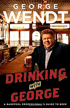 Drinking with George: A Barstool Professional's Guide to Beer 9781439149584