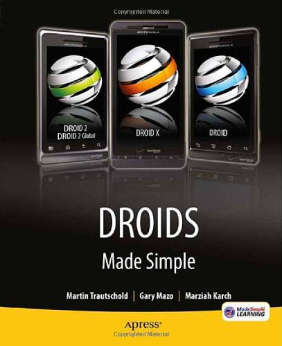 DROIDS Made Simple: For the DROID, DROID X, DROID 2, and DROID 2 Global 9781430232797