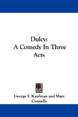 Dulcy: A Comedy in Three Acts