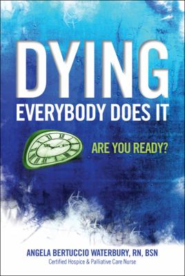 Dying Everybody Does It: Are You Ready? 9781432738693