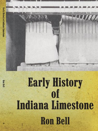 Early History of Indiana Limestone 9781438903903