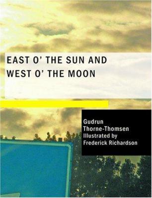 East O' the Sun and West O' the Moon 9781434600622