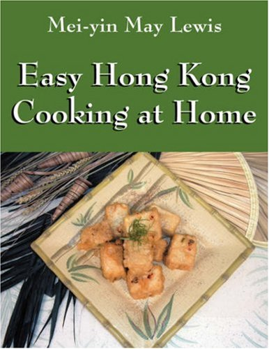 Easy Hong Kong Cooking at Home 9781432719715