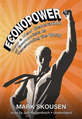 Econopower: How a New Generation of Economists Is Transforming the World 9781433228537