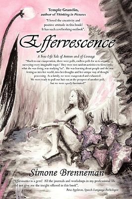 Effervescence: A True-Life Tale of Autism and of Courage 9781438977539