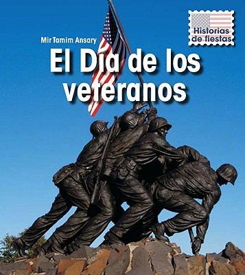 El Dia de los Veteranos = Veterans Day 9781432919573