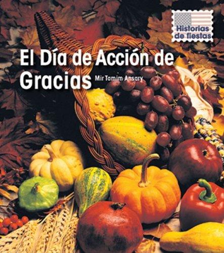 El Dia de Accion de Gracias = Thanksgiving Day 9781432919337