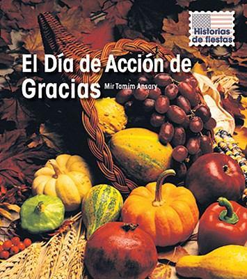 El Dia de Accion de Gracias = Thanksgiving Day 9781432919412