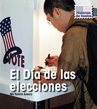 El Dia de las Elecciones = Election Day 9781432919566
