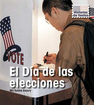 El Dia de las Elecciones = Election Day 9781432919634