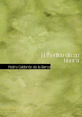 El Medico de Su Honra 9781434674234