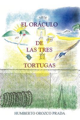 El Orculo de Las Tres Tortugas 9781434316301