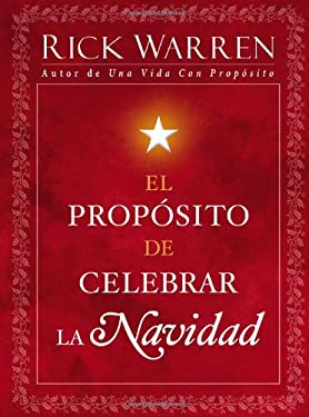 El Proposito de Celebrar La Navidad = The Purpose of Christmas 9781439122075